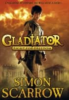 Gladiator: Fight for Freedom ebook by Simon Scarrow, Richard Jones