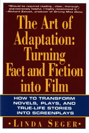 The Art of Adaptation - Turning Fact And Fiction Into Film ebook by Linda Seger