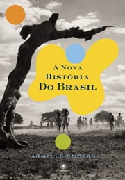 A Nova História do Brasil ebook by Armelle Edners