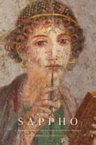 Sappho - A New Translation of the Complete Works ebook by Dr André Lardinois, Diane J.  Rayor