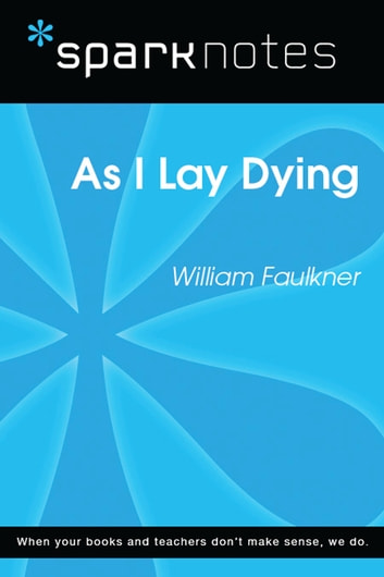 As I Lay Dying (SparkNotes Literature Guide) 電子書 by SparkNotes
