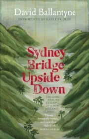 Sydney Bridge Upside Down ebook by David Ballantyne
