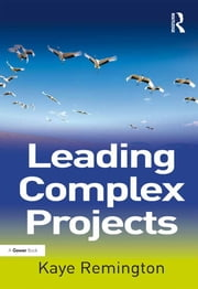 Leading Complex Projects ebook by Kaye Remington
