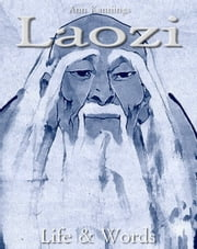 Laozi: Life & Words ebook by Ann Kannings