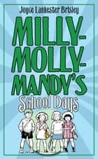 Milly-Molly-Mandy's Schooldays ebook by Joyce Lankester Brisley