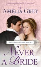 Never a Bride ebook by Amelia Grey