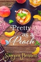 Pretty as a Peach ebook by Sawyer Bennett