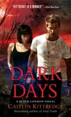 Dark Days ebook by Caitlin Kittredge