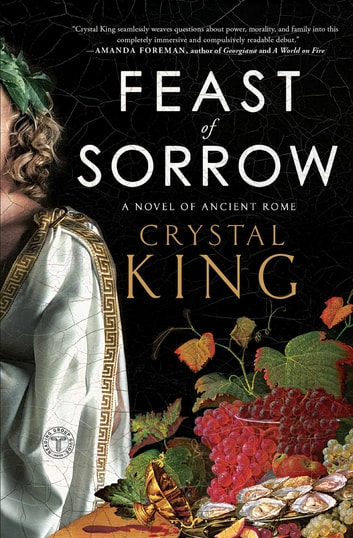 Feast of Sorrow - A Novel of Ancient Rome ebook by Crystal King