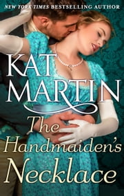 The Handmaiden's Necklace ebook by Kat Martin