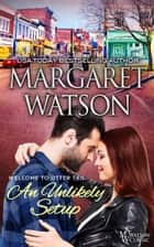An Unlikely Setup eBook by Margaret Watson