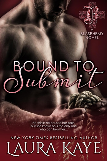 Bound to Submit - Blasphemy ebook by Laura Kaye