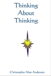 Thinking About Thinking ebook by Christopher Alan Anderson