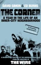 The Corner - A Year in the Life of an Inner-City Neighbourhood ebook by David Simon, Edward Burns