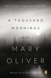 A Thousand Mornings - Poems ebook by Mary Oliver