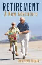 Retirement ebook by Christopher Borman