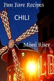 Fun Fare Recipes: Chili ebook by Mimi Riser