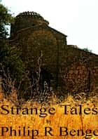 Strange Tales ebook by Philip R Benge