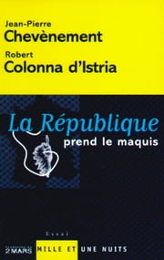 La République prend le maquis ebook by Jean-Pierre Chevènement,Robert Colonna d'Istria