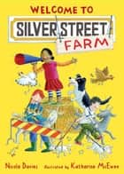 Welcome to Silver Street Farm ebook by Nicola Davies, Katharine McEwen
