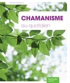 Chamanisme au quotidien ebook by Sophie Dardenne
