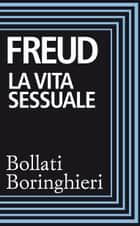 La vita sessuale ebook by Sigmund Freud