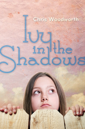 Ivy in the Shadows ebook by Chris Woodworth