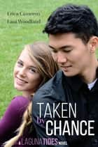 Taken By Chance ebook by Erica Cameron, Lani Woodland