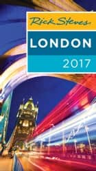 Rick Steves London 2017 ebook by Rick Steves, Gene Openshaw