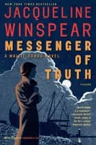 Messenger of Truth - A Maisie Dobbs Novel ebook by Jacqueline Winspear