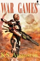War Games ebook by KS Augustin