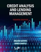 Credit Analysis and Lending Management ebook by Milind Sathye, James Bartle