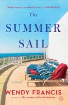 The Summer Sail - A Novel ebook by Wendy Francis