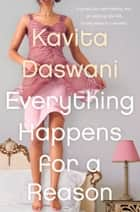 Everything Happens for a Reason ebook by Kavita Daswani