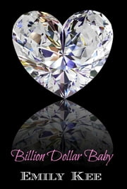 Billion Dollar Baby ebook by Emily Kee