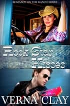 Rock Star Kisses ebook by Verna Clay