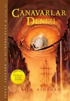 Canavarlar Denizi - Percy Jackson ve Olimposlular 2 ebook by Rick Riordan