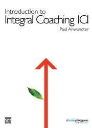 Introduction to Integral Coaching ICI ebook by Paul Anwandter