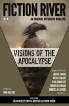 Fiction River: Visions of the Apocalypse ebook by John Helfers, Eric Kent Edstrom, J. Daniel Sawyer,...