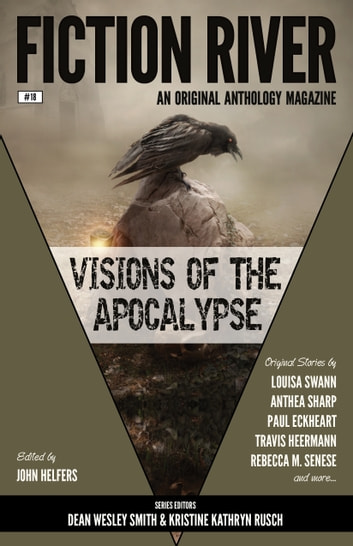 Fiction River: Visions of the Apocalypse ekitaplar by John Helfers,Eric Kent Edstrom,J. Daniel Sawyer,Valerie Brook,Rebecca M. Senese,Rob Vagle,Paul Eckheart,Anthea Sharp,Travis Heermann,M. E. Owen,Louisa Swann,David Stier,Stefon Mears,Leigh Saunders,Doug Dandridge,Fiction River