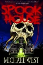 Spook House ebook by Michael West