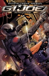 G.I. Joe: Retaliation Movie Prequel ebook by Barber, John; Navarro, Salvador