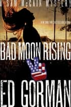 Bad Moon Rising ebook by Ed Gorman
