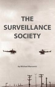 The Surveillance Society - The security vs. privacy debate ebook by Michael Marcovici