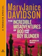 The Incredible Misadventures of Boo and the Boy Blunder - An Undead Novella A Penguin Group Special from Berkley Sensation ebook by Maggie Shayne, MaryJanice Davidson, Jacey Ford,...