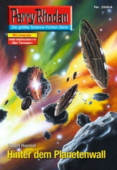 "Perry Rhodan 2664: Hinter dem Planetenwall (Heftroman) - Perry Rhodan-Zyklus ""Neuroversum"" ebook by Hubert Haensel"