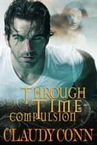 Through Time-Compulsion ebook by