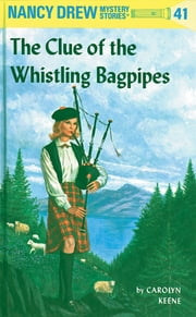 Nancy Drew 41: The Clue of the Whistling Bagpipes ebook by Carolyn Keene
