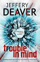 Trouble in Mind ebook by Jeffery Deaver