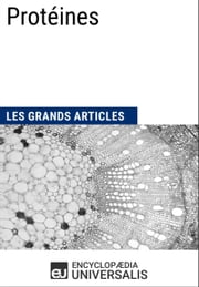 Protéines ebook by Encyclopaedia Universalis, Les Grands Articles